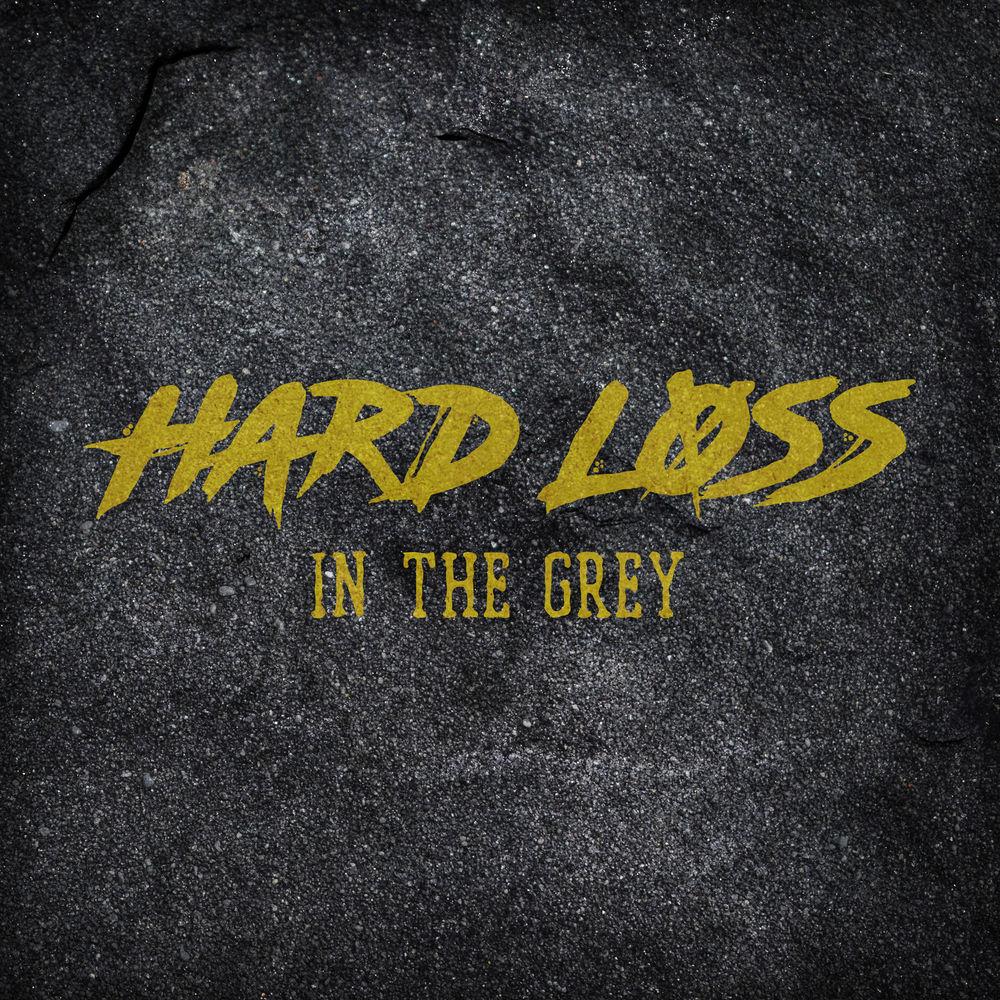 Hard Loss - In the Grey (Single)