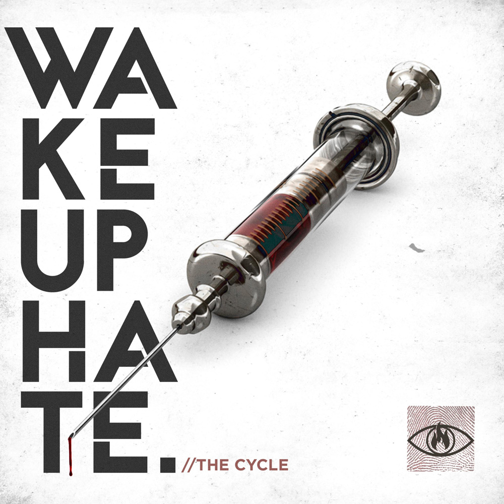 Wake Up Hate - The Cycle (Single)