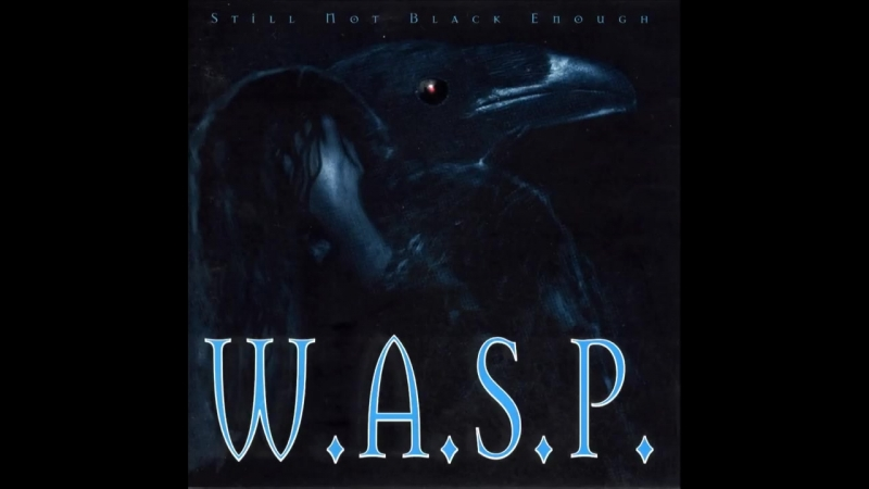 W A S P Still Not Black Enough Full Album_MP4 720p.mp4