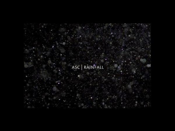 ASC   Rainfall Pt. 2 [Auxiliary 2018]