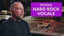 Tips for Mixing Hard Rock Vocals by Joe Barresi