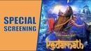 Kedarnath Movie Special Screening | Sushant Singh Rajput | Sara Ali Khan