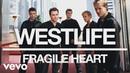 Westlife - Fragile Heart (Official Audio)