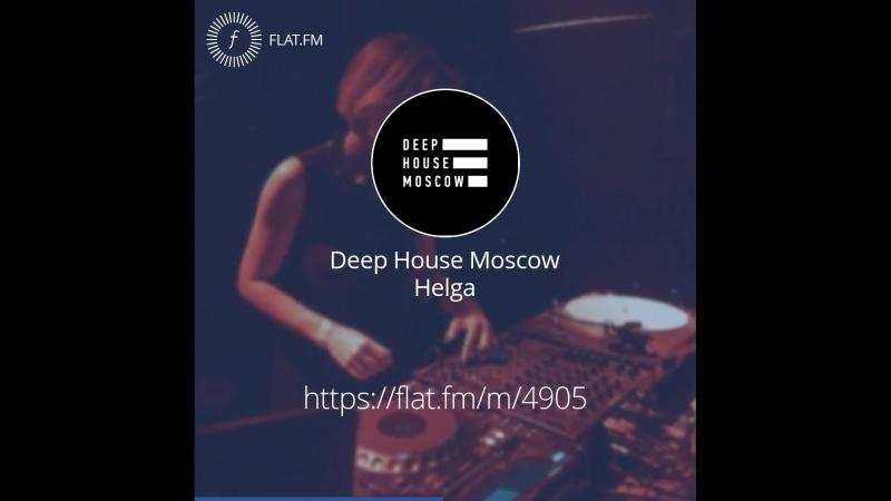 Deep House Moscow: Helga — Helga — DHM Podcast 282 (August 2017)