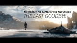 The Hobbit The Battle of the Five Armies The Last Goodbye