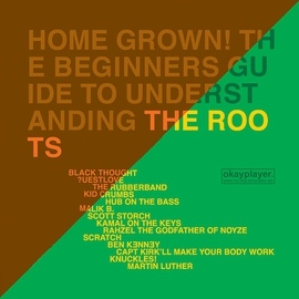 The Roots альбом Home Grown! The Beginner's Guide To Understanding The Roots