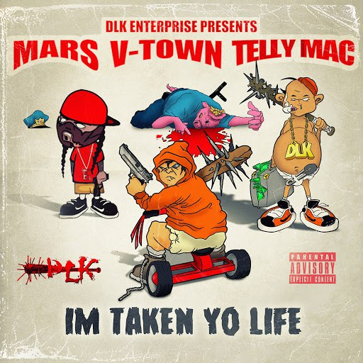 Mars альбом Im Taken Yo Life (feat. V-Town & Telly Mac)