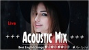 Best English Songs 2018-2019 Hits   Live Stream 24/7  ♬ New Hits ♬ Best Acoustic Mix Of Popular Song