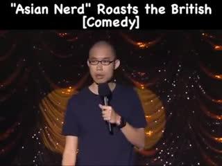Asian nerd roasts the British