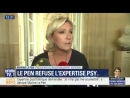 Marine Le Pen soumise à une expertise psychiatrique sans autre motif que d'avoir dénoncé Daesh