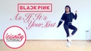 [Mirrored] BLACKPINK - '마지막처럼 (AS IF IT'S YOUR LAST)' - FULL Dance Tutorial