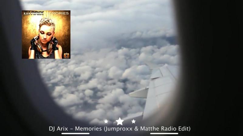 DJ Arix - Memories (Jumproxx Matthe Radio Edit) ★