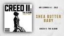 Ari Lennox & J. Cole  - Shea Butter Baby (Creed 2)