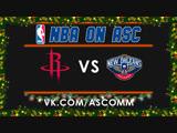 NBA   Rockets VS Pelicans