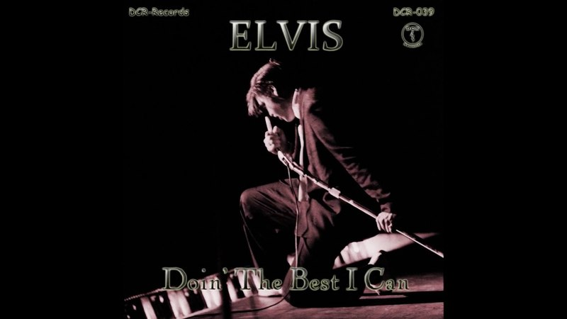 ELVIS PRESLEY - DOIN THE BEST THAT I CAN