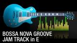 Soulful Bossanova Backing Track for Guitar in E Major