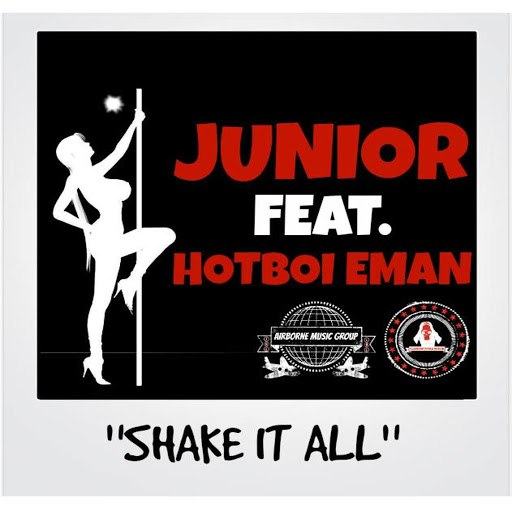 Junior альбом Shake It All (feat. HotBoi Eman)