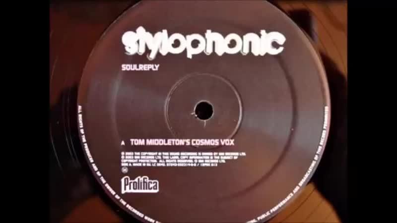 [3][127.00 G] stylophonic ★ soulreply ★ tom middleton s cosmos vox ★ 2003