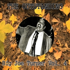 Big Joe Turner альбом The Outstanding Big Joe Turner Vol. 4