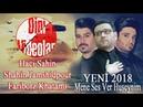 Haci Sahin Shahin Jamshidpour Fariborz Khatami - Mene Ses Ver Huseynim - YENİ 2018