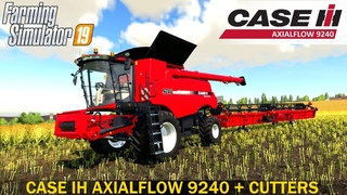 Farming Simulator 19 CASE IH AXIALFLOW 9240 SERIES + CUTTERS
