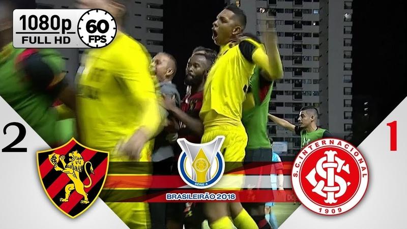Sport 2 x 1 Internacional - Gols Melhores Momentos COMPLETO - Brasileirão Série A 2018