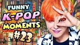 FUNNY K-POP MOMENTS #23