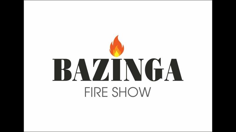 BaZinGa Fire Play Show