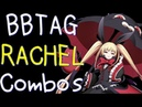 【BBTAG ver1.30】 RACHEL Combos レイチェル コンボ集