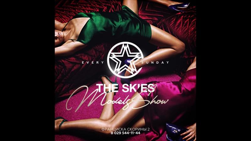 MDELS SHOW | EVERY SUNDAY в @theskiesclub