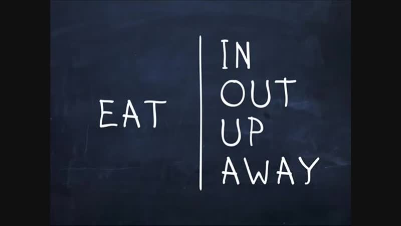 Eat in, Eat out, Eat up, Eat away.