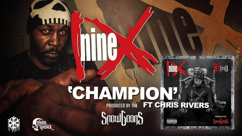 Nine - Champion ft Chris Rivers (Produced by Snowgoons) OFFICIAL AUDIO