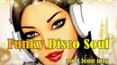 Classic Funk Disco Soul Party Mixset 65 - Dj Noel Leon 2018