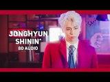 Jonghyun - Shinin' (8D Audio) Wear Earphones