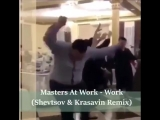 Masters At Work - Work (Shevtsov &amp Krasavin Remix)