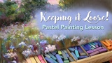 Keeping It Loose! How to keep your pastel paintings loose and impressionistic