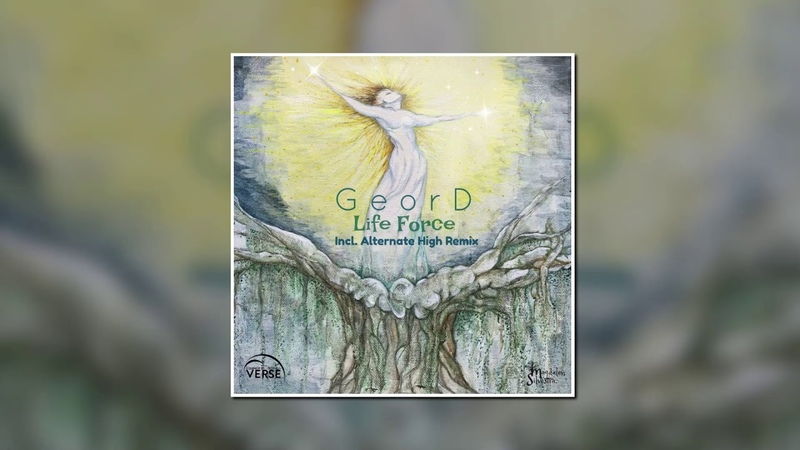 GeorD - Life Force (Alternate High Remix) [VERSE (Equinox)]