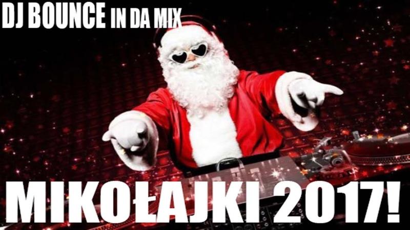 ✪ MIKOŁAJKI 2017! ▼ MUZYKA NA IMPREZE! ☢ JEDNIJ BASSEM SYNU!✪ MEGA POMPA 2017! ▼ -- DJ BOUNCE ✪ mp3