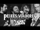 Peixes Voadores Children Of The Grave Black Sabbath Cover Ao Vivo