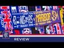 REVIEW | Rangers v NK Maribor | 10 Aug 2018