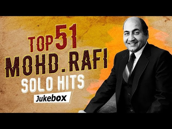 TOP 51 Mohd. Rafi Solo Hits | Old is GOLD | Popular Hindi Songs | Mohammed Rafi Hit Songs [HD]