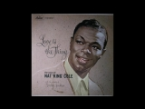 Nat King Cole, Love Is The Thing 1957