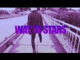WAY TO STARS 04.09.2018 \ 16:00 по мск