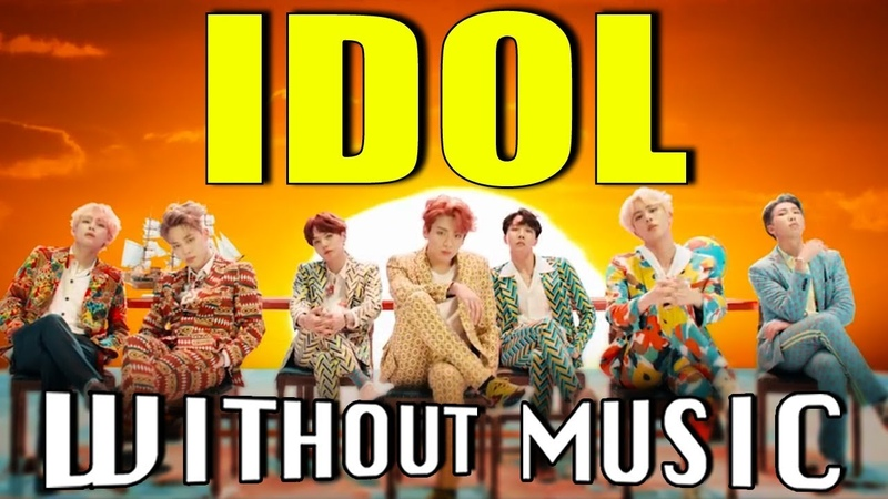 BTS - IDOL (WITHOUTMUSIC Parody)