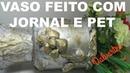 VASO DE JORNAL E PET II COM ALTO RELEVO (HIGH-RELIEF JOURNAL AND PET II VASE)
