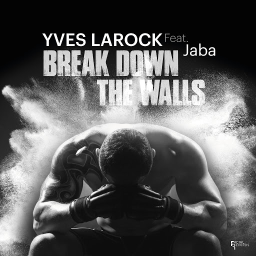 Yves Larock альбом Break Down the Walls