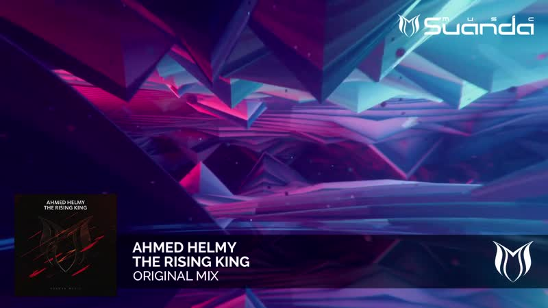 Ahmed Helmy - The Rising King (Original Mix)