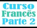 Curso Completo de Francês Grátis Parte 2