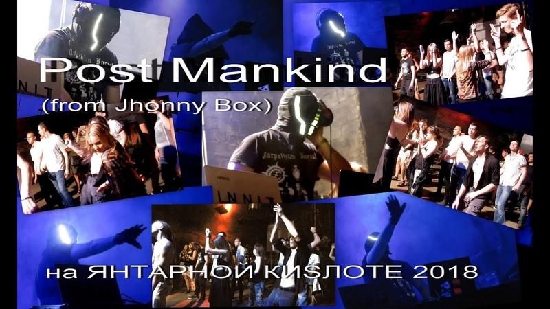 Post Mankind from Jhonny Box на ЯНТАРНОЙ КИSЛОТЕ 2018 MIX