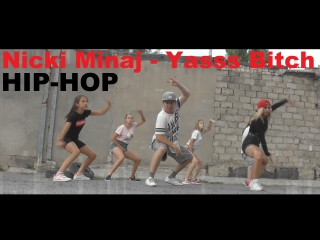 Hip-hop   nicki minaj - yasss bitch  школа танцев street project   волжский